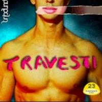 EDINBURGH 2014 - BWW Reviews: TRAVESTI, Pleasance Dome, August 16 2014