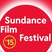 Sundance 2015 Sets Premieres, Doc Premieres, Special Events & Panels