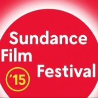 Sundance 2015 Kicks Off Premieres, Doc Premieres, Special Events & Panels Today
