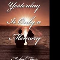 Michael Moore Launches Debut Book, YESTERDAY IS ONLY A MEMORY