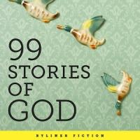 A New Byliner Original, 99 STORIES OF GOD is Released