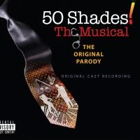 50 SHADES! THE MUSICAL Download Available