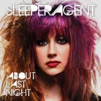 SLEEPER AGENT's 'About Last Night' Released Today