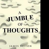 James Sitton Releases A JUMBLE OF THOUGHTS