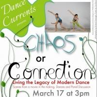 Dance Currents, Inc. Presents CHAOS OR CONNECTION at Green Street Studios Today