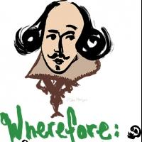 WHEREFORE: SHAKESPEARE IN RALEIGH Series Kicks Off This Month