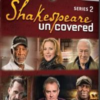 SHAKESPEARE UNCOVERED: SERIES 2 Set For DVD Release 2/3