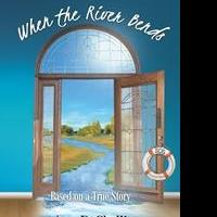 Ann DeChellis Launches First Book, WHEN THE RIVER BENDS