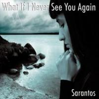 Sarantos Releases New Single 'What If I Never See You Again'