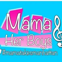 MAMA AND HER BOYS Adds More Performances in April 2013