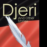 DJERI AND OTHER STORIES is Released