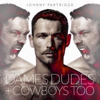 BWW Reviews: JOHNNY PARTRIDGE - Dames, Dudes & Cowboys Too Album