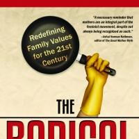 Stay-At-Home Mom Pens Memoir, THE RADICAL HOUSEWIFE