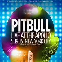 Pitbull Celebrates Launch of His SiriusXM Channel with Private Concert at Apollo Theater