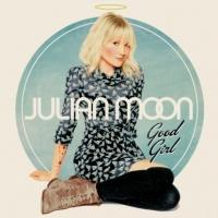 JULIAN MOON Releases Debut Album GOOD GIRL Today