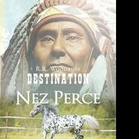 R.R. Woodruff Releases Debut Book, DESTINATION NEZ PERCE