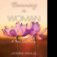 Jasmine Samuel Releases New Book, BECOMING A WOMAN