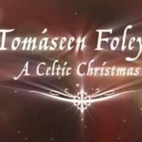 Spectacle Management Presents TOMÁSEEN FOLEY'S A CELTIC CHRISTMAS, 12/7