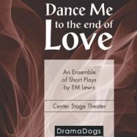 BWW Review: DANCE ME TO THE END OF LOVE - Scenes of Beauty and Discovery