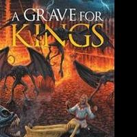 New Fantasy Novel A GRAVE FOR KINGS, is Released