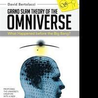 David Bertolacci Shares GRAND SLAM THEORY OF THE OMNIVERSE