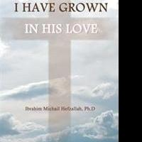 Author Launches New Marketing Push for I HAVE GROWN IN HIS LOVE