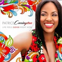 Patrice Covington Debuts New Video 'Life Feels Good Right Now'