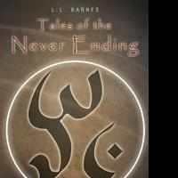 L.L. Barnes Releases TALES OF THE NEVER ENDING