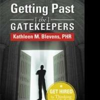 Kathleen M. Blevens Guides Job Hunters with GETTING PAST THE GATEKEEPERS