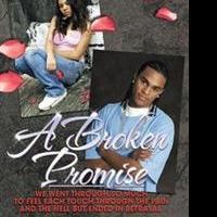 Cornell L. Brent Sr. Releases A BROKEN PROMISE