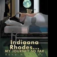 Rene Walmsley Shares INDIANA RHODES... MY JOURNEY SO FAR