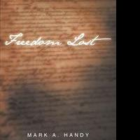 Mark A. Handy Releases FREEDOM LAST