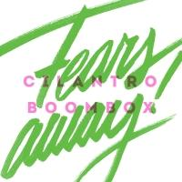 Cilantro Boombox Premiere New Single 'Fears Away'