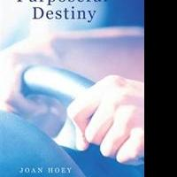 New Book by Joan Hoey Outlines Path to 'Purposeful Destiny'