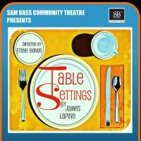 BWW Reviews: Sam Bass Offers Charming, Quirky Look at Family With TABLE SETTINGS