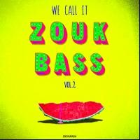 WE CALL IT ZOUK BASS VOL. 2 Out Today on Enchufada