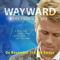 WAYWARD: THE PRODIGAL SON Hits Theaters Today