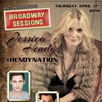 Broadway Sessions Welcomes Jessica Hendy and More Tonight