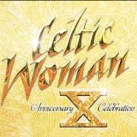 Celtic Woman's 10th Anniversary Tour Comes to the King Center Tonight