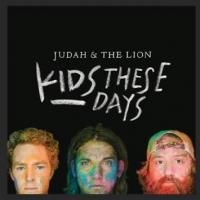 JUDAH & THE LION Releases First Single and Video for 'Rich Kids'