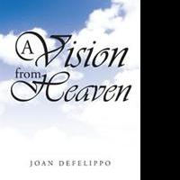 Joan Defelippo Releases A VISION FROM HEAVEN
