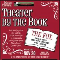 Sierra Stages & Miners Foundry to Present Reading of THE FOX, 11/20