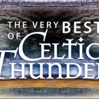Infinity Hall Presents THE VERY BEST OF CELTIC THUNDER at Warner Theatre Tonight