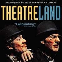 Patrick Stewart and Ian McKellen in Must-See Theatre Documentary THEATRELAND, 5/13