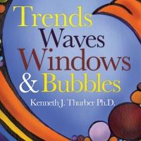 TRENDS, WAVES, WINDOWS & BUBBLES is Released