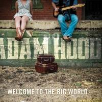 ADAM HOOD Releases 4th Album 'Welcome To The Big World' Today