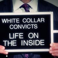 CNBC Premieres WHITE COLLAR CONVICTS: LIFE ON THE INSIDE Tonight