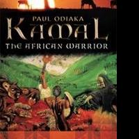 Kamal The African Warrior by Paul Odiaka is Released