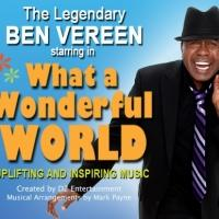 Ben Vereen to Star in New Canadian Production WHAT A WONDERFUL WORLD