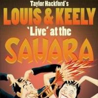 LOUIS & KEELY 'LIVE' AT THE SAHARA Extends at The Royal George Theatre